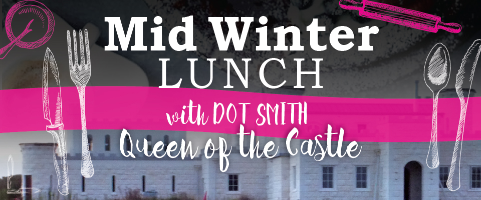 Mid Winter Lunch – Queen of the Castle
