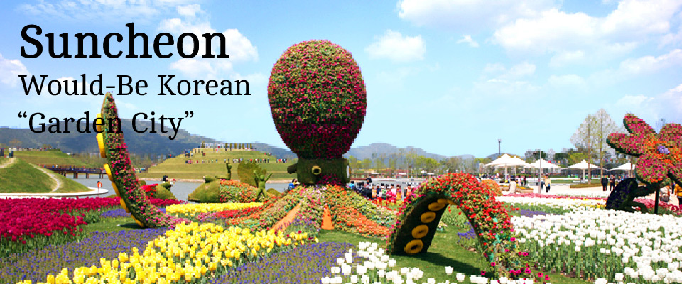"Suncheon Would-Be Korean ""Garden City"""